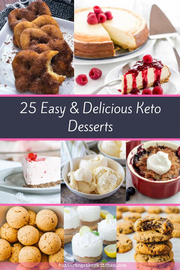 25 Easy and Quick Keto Desserts to make #keto #ketodesserts #ketorecipes #ketoroundup #ketosweets #easydesserts #ketocake #ketoicecream #fatbombs #ketocookies | buttertogetherkitchen.com