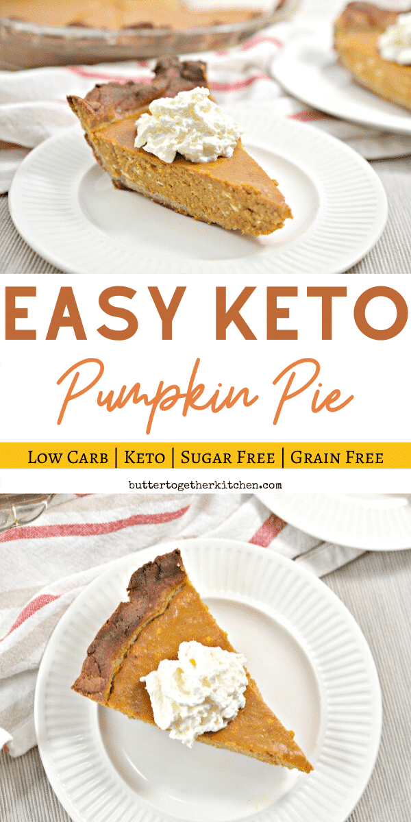 This Keto Pumpkin Pie is just what you need to save the holidays! Easy Keto Pie to make and delicious!  #ketopumpkinpie #ketopie #ketodessert #lowcarbpumpkinpie   buttertogetherkitchen.com